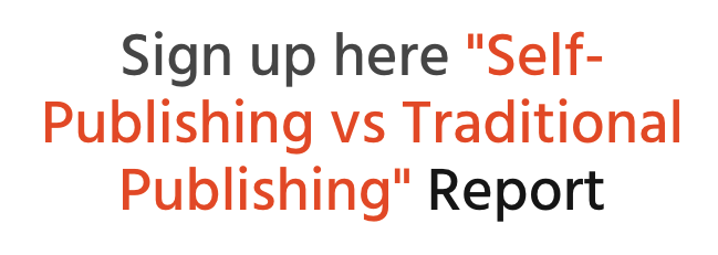 Sign up here for the Self-Publishing vs Traditional Publishing Report
