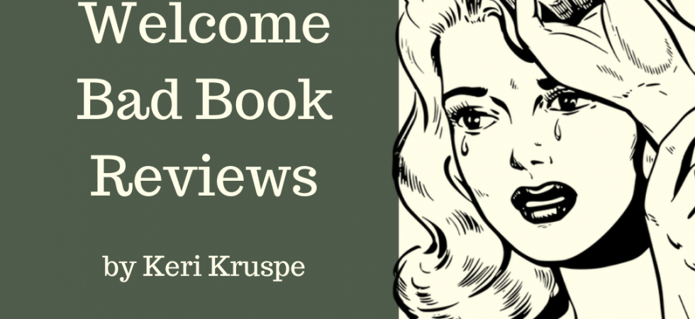 How to Welcome Bad Book Reviews by Keri Kruspe