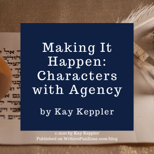 Making It Happen: Characters with Agency by Kay Keppler