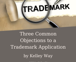 Three Common Objections to a Trademark Application by Kelley Way