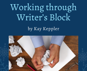 Working through Writer's Block by Kay Keppler