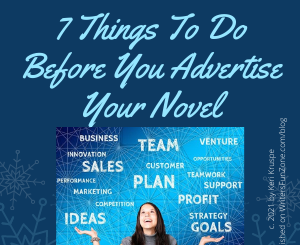 7 Things To Do Before You Advertise Your Novel by Keri Kruspe