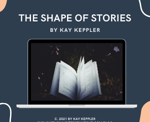 The Shape of Stories by Kay Keppler