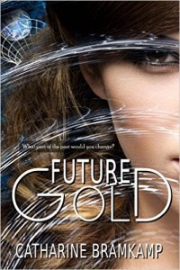 FUTURE GOLD by Catharine Bramkamp