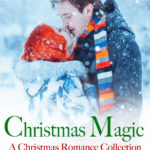 Christmas Magic, A Christmas Romance Collection (Two Touchstone Series Books)