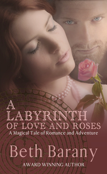 A Labyrinth of Love and Roses by Beth Barany