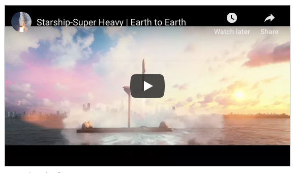 """Click here to watch """"Starship Super Heavy: Earth to Earth"""" by SpaceX"""