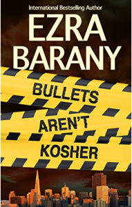 Cover for Bullets Aren't Kosher by Ezra Barany, a Torah Codes series book, number 4