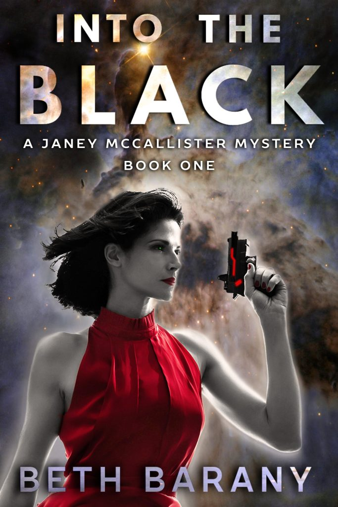 Cover for INTO THE BLACK (Janey McCallister, Book 1) by Beth Barany
