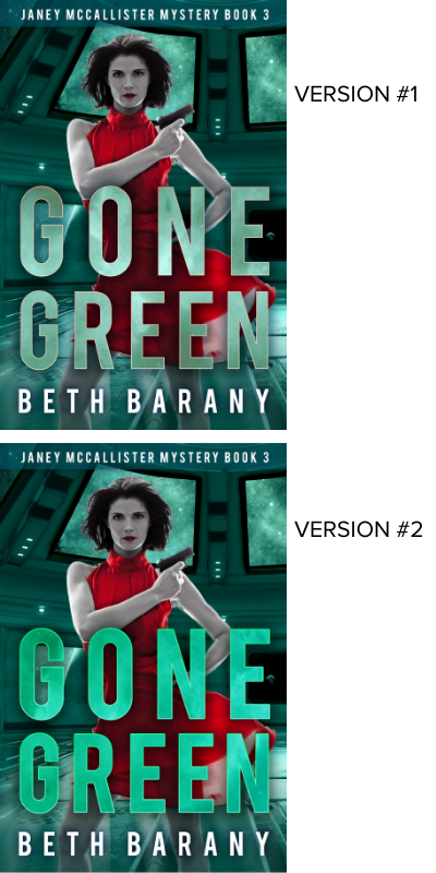 two options for the book cover for GONE GREEN